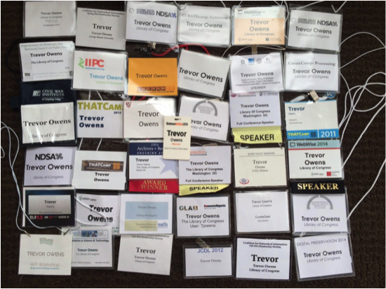 Name badges from conferences, summits and workshops I've participated in the four years that accumulated in my desk drawer. It's fun to look at little pieces of paper and plastic like these that accrue in your desk and see what you see about yourself and your work in them.