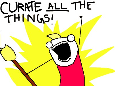curate all the things