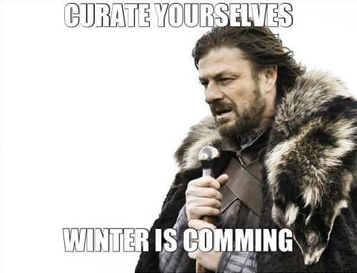 Curate Yourselves Winter is Comming